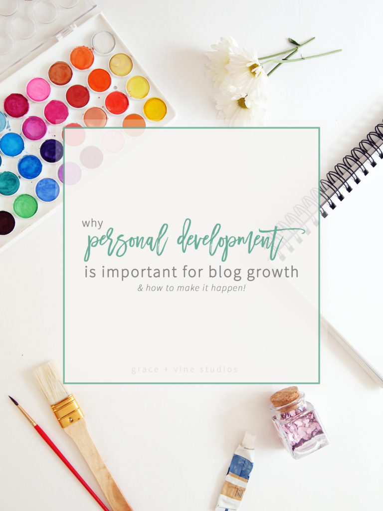 Why personal development is important for blog growth and how to make that happen!