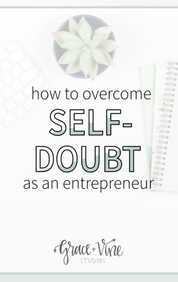 How to overcome self-doubt as an entrepreneur. Three tips for building confidence in yourself and your business.