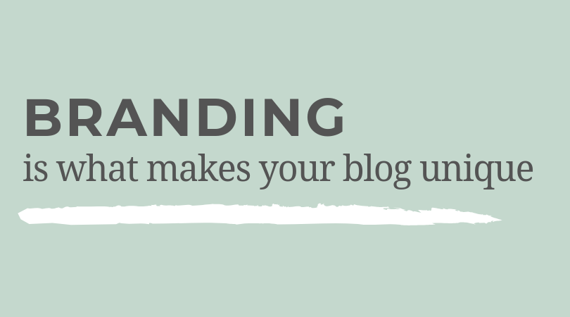 Branding is what makes your blog unique.