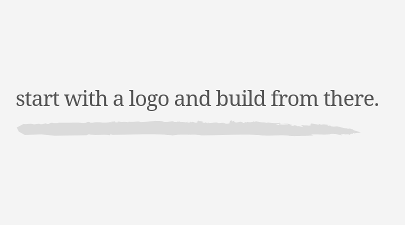 You can start with the logo and build from there.