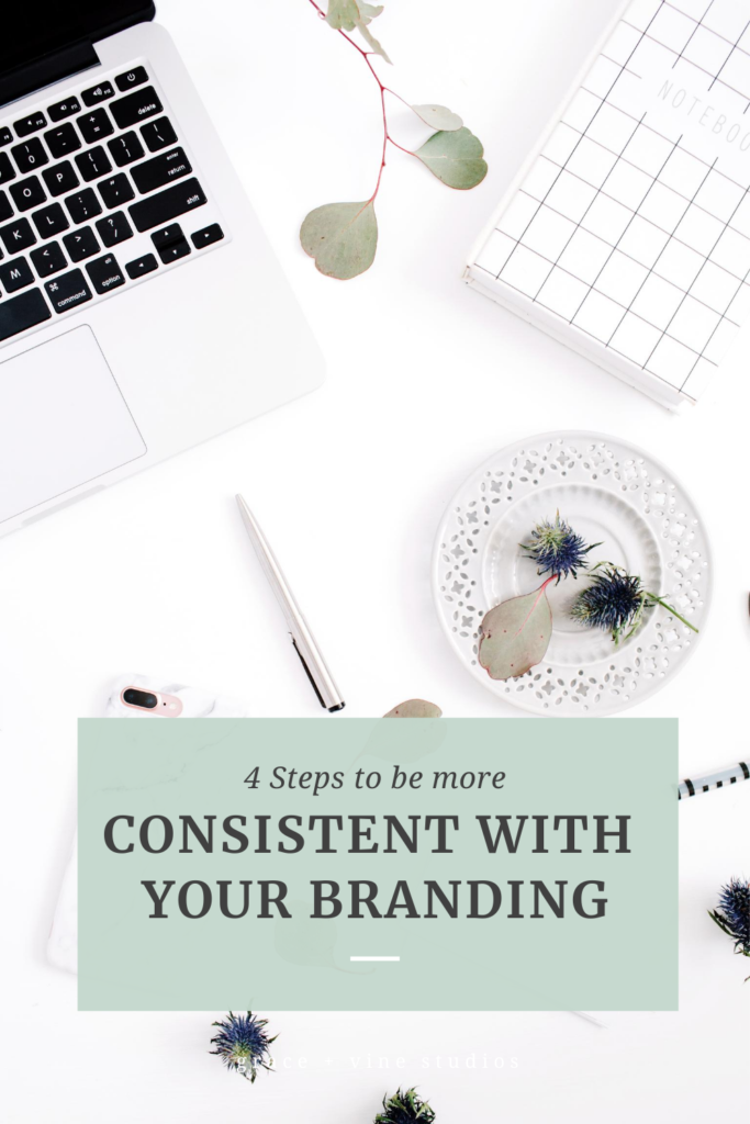 4 Steps to be More Consistent With Your Branding by Grace and Vine Studios, Web Designer for Food Bloggers. This blog includes branding for food bloggers and tips for building a food blog! #foodblogger #foodblogdesign #tipsforfoodbloggers #branding #brandingtips