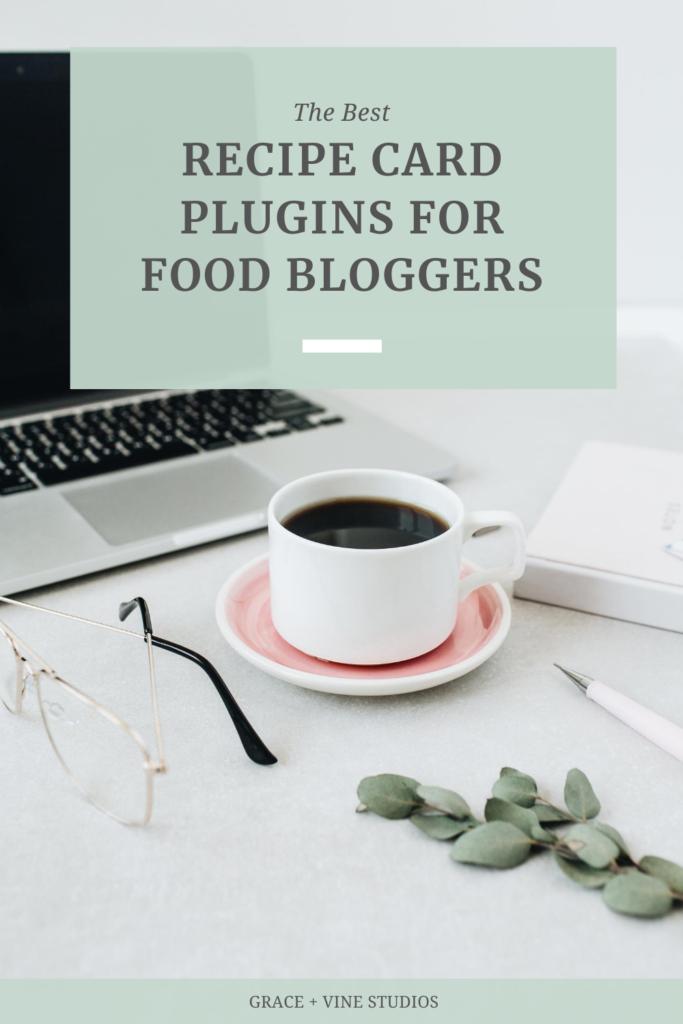 Best Recipe Card Plugins for Food Bloggers by Grace + Vine Studios, Web Designer for Food Bloggers. This blog includes plugins for food bloggers and tips for selecting a recipe card plugin! #webdesign #foodblogger #foodblogdesign #tipsforfoodbloggers #websiteplugins #wordpressplugin
