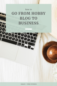How to go from hobby blog to business by Grace and Vine Studios, Web Designer for Food Bloggers. This blog includes tips for food bloggers and business tips! #foodblogger #tipsforfoodbloggers #blogging