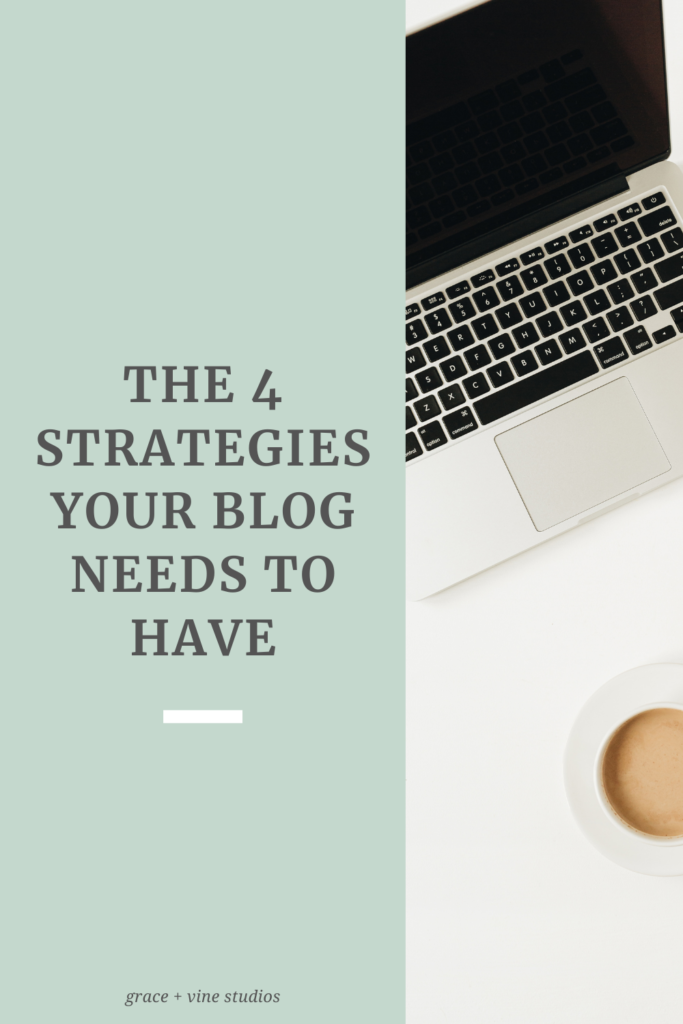The 4 Strategies Your Blog Needs to Have by Grace and Vine Studios. This blog includes tips for food bloggers and blogging tips!  #foodblogger #tipsforfoodbloggers #blogging