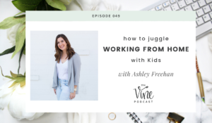 How to Juggle Working From Home With Kids by Grace + Vine Studios, Web Designer for Food Bloggers. This blog includes tips for working from home with kids, worksheets for kids & resources for mompreneurs! #foodblogger #tipsforfoodbloggers #workfromhome #mompreneur