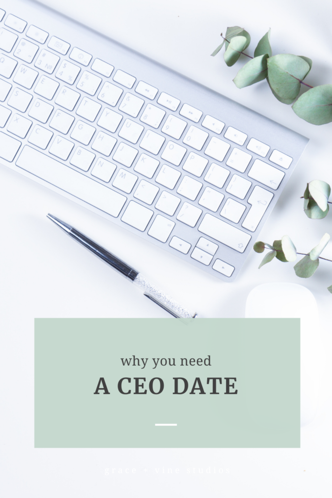 Why you need a CEO date by Grace + Vine Studios, Web Designer for Food Bloggers. This blog includes tips for starting a business & business growth tips.