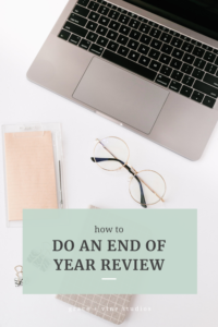 How to Do an End of Year Review by Grace and Vine Studios, Web Designer for Food Bloggers. This blog includes tips for food bloggers and business tips!