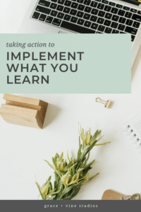 Taking Action to Implement What You Learn by Grace and Vine Studios, Web Designer for Food Bloggers. This blog includes tips for food bloggers and business tips!