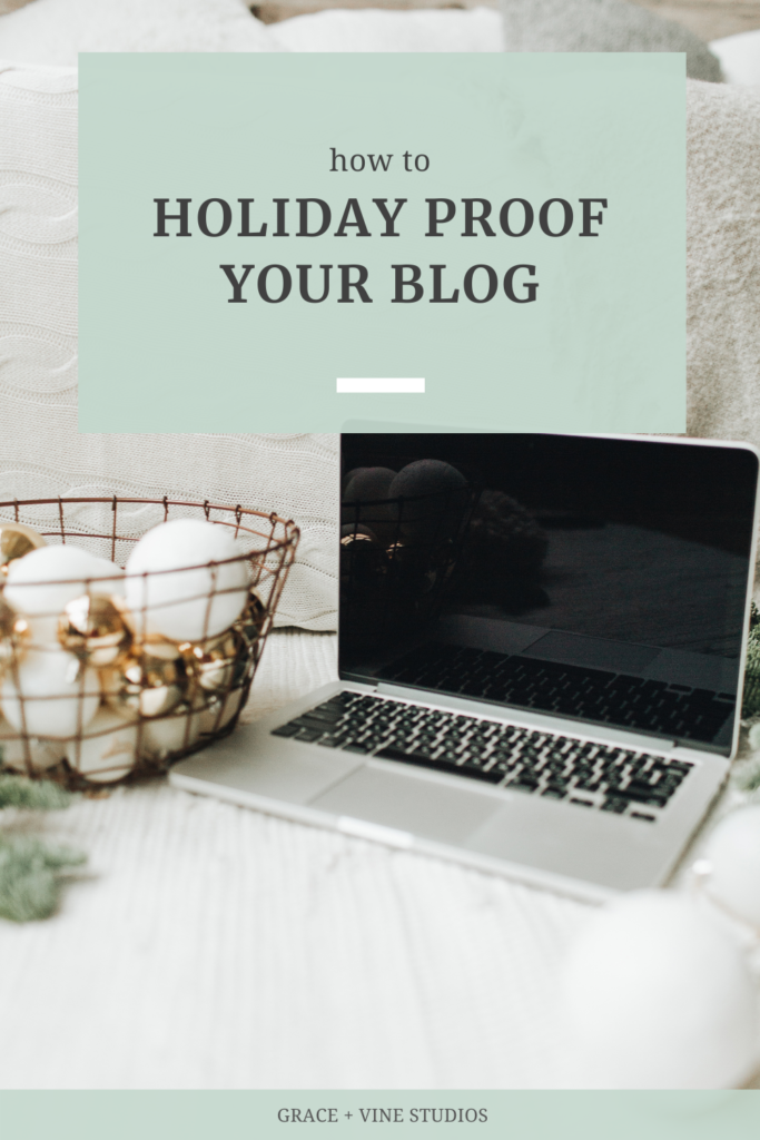 How to Holiday Proof Your Blog by Grace and Vine Studios, Web Designer for Food Bloggers, includes tips for food bloggers & business tips!
